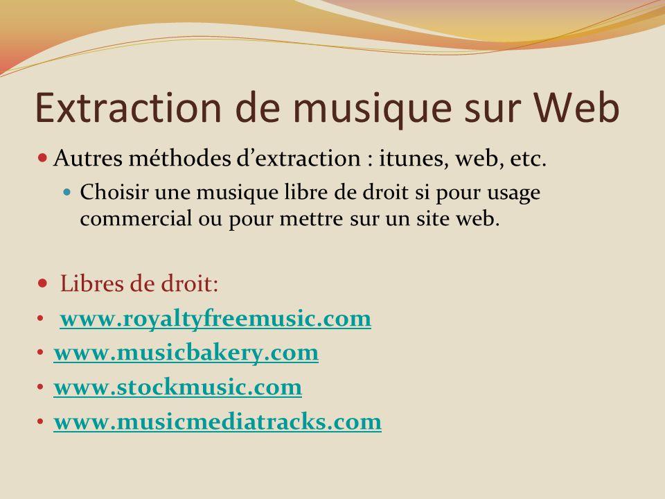 Extraction de musique sur Web Autres méthodes dextraction : itunes, web, etc.