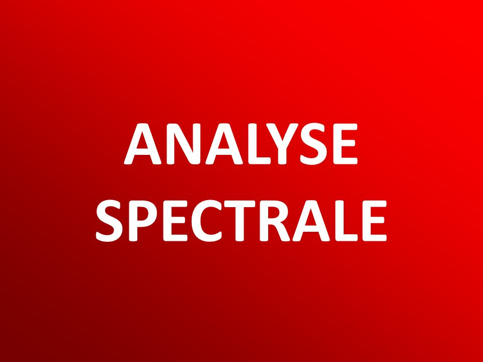 MD Calcul Scientifique 34 ANALYSE SPECTRALE