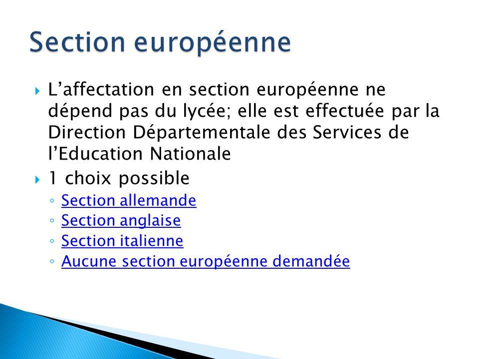 Laffectation en section européenne ne dépend pas du lycée; elle est effectuée par la Direction Départementale des Services de lEducation Nationale 1 c