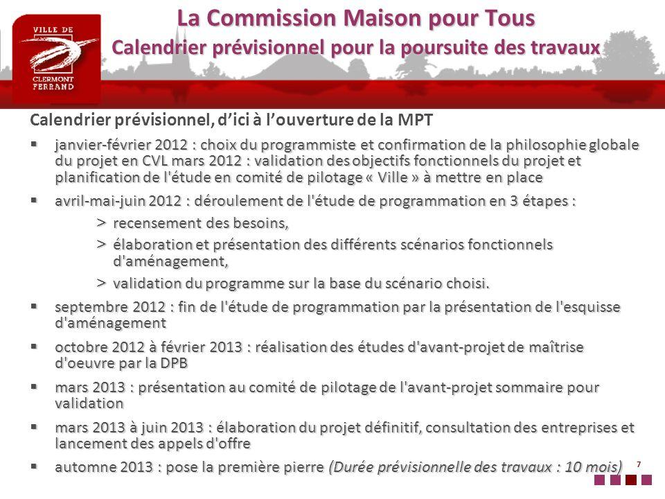 7 Calendrier prévisionnel, dici à louverture de la MPT janvier-février 2012 : choix du programmiste et confirmation de la philosophie globale du proje
