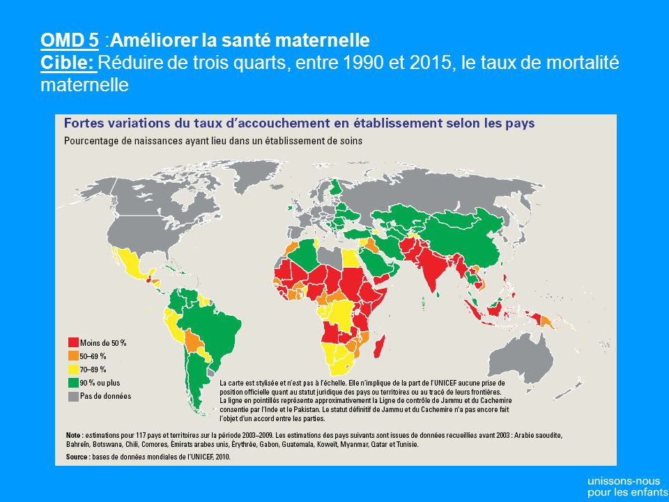 OMD 5 :Améliorer la santé maternelle Cible: Réduire de trois quarts, entre 1990 et 2015, le taux de mortalité maternelle