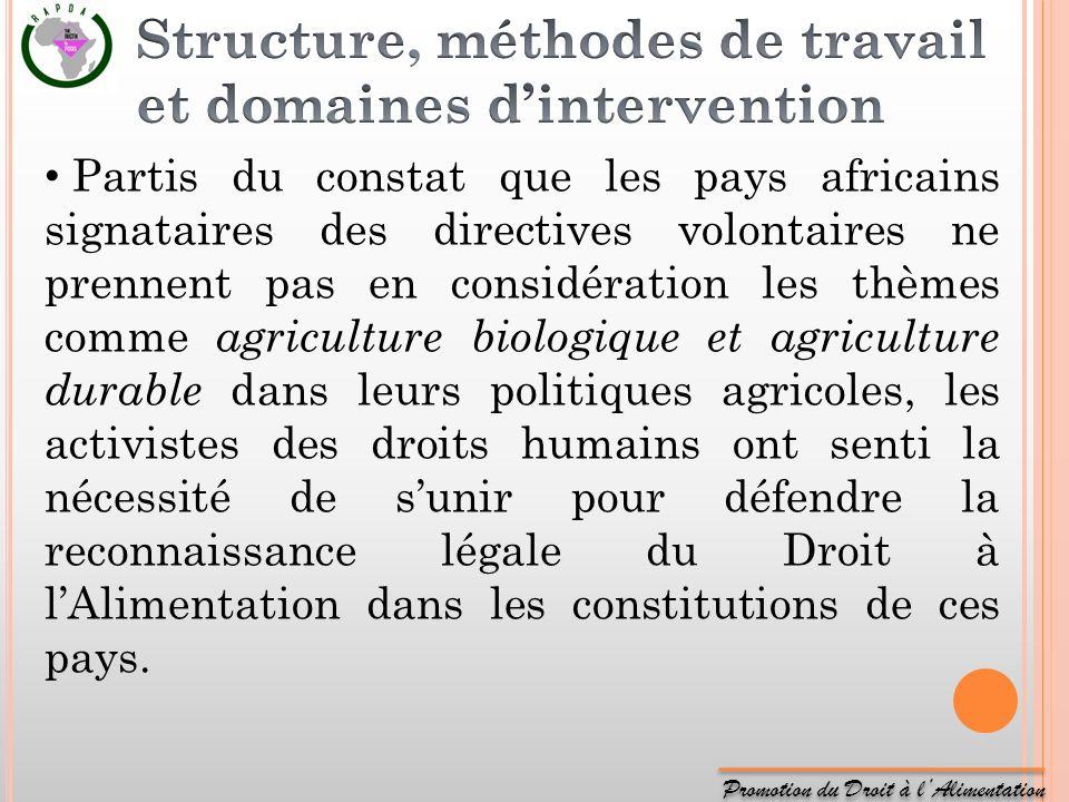 Promotion du Droit à lAlimentation Partis du constat que les pays africains signataires des directives volontaires ne prennent pas en considération le