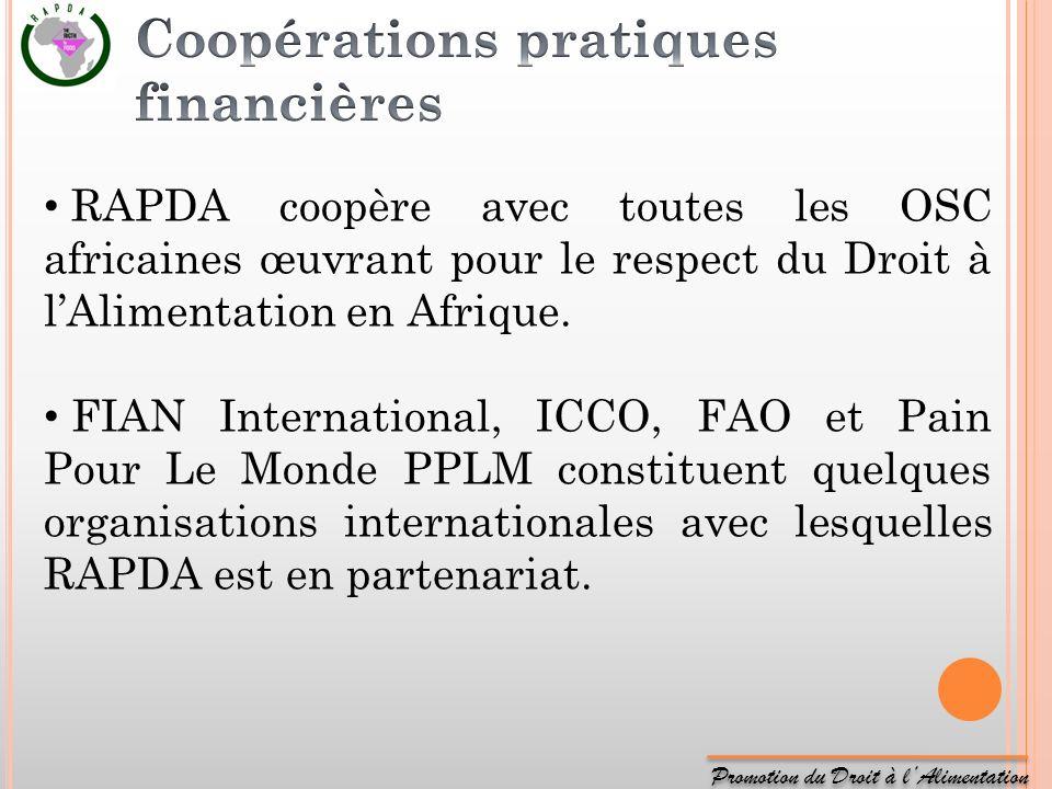Promotion du Droit à lAlimentation RAPDA coopère avec toutes les OSC africaines œuvrant pour le respect du Droit à lAlimentation en Afrique. FIAN Inte