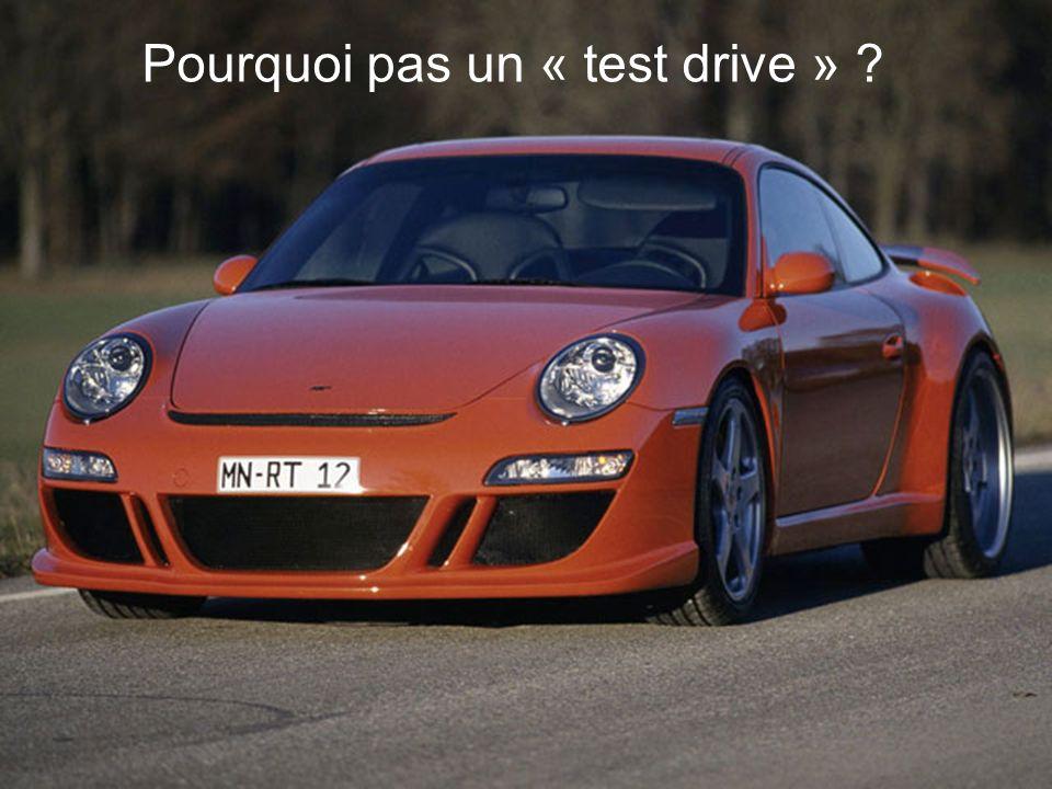 Pourquoi pas un « test drive » ?