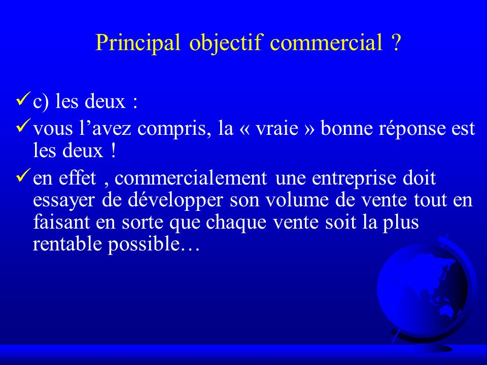 Principal objectif commercial .