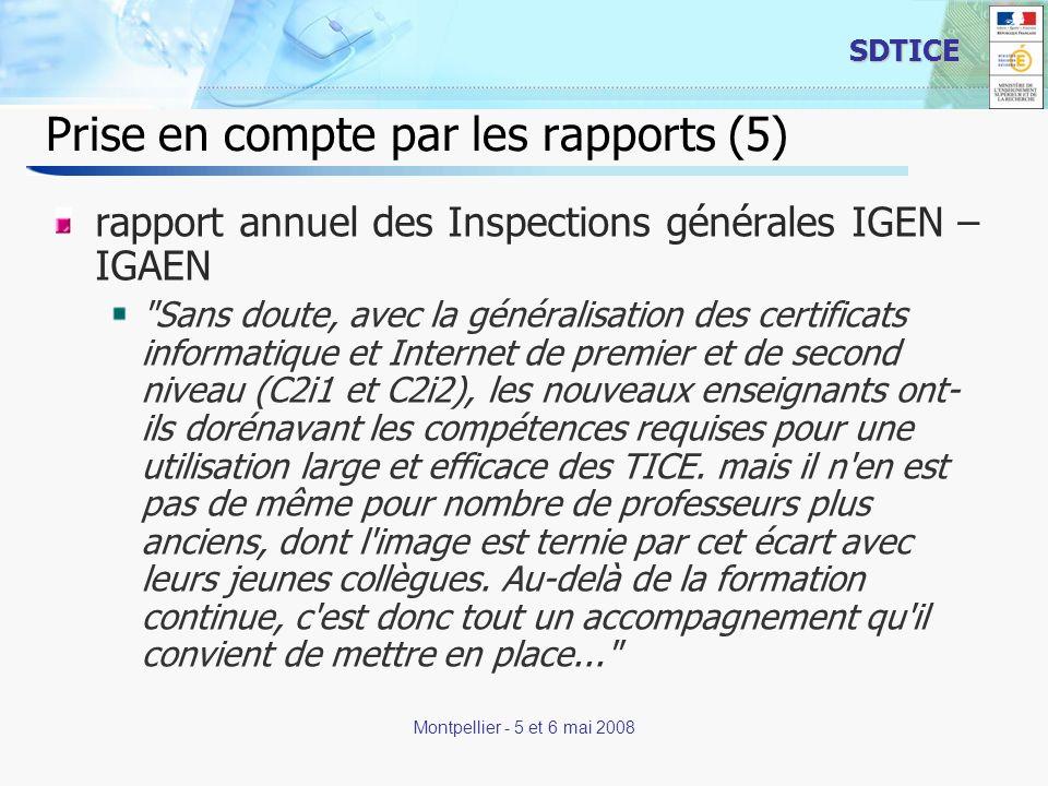 10 SDTICE Montpellier - 5 et 6 mai 2008 Prise en compte par les rapports (5) rapport annuel des Inspections générales IGEN – IGAEN
