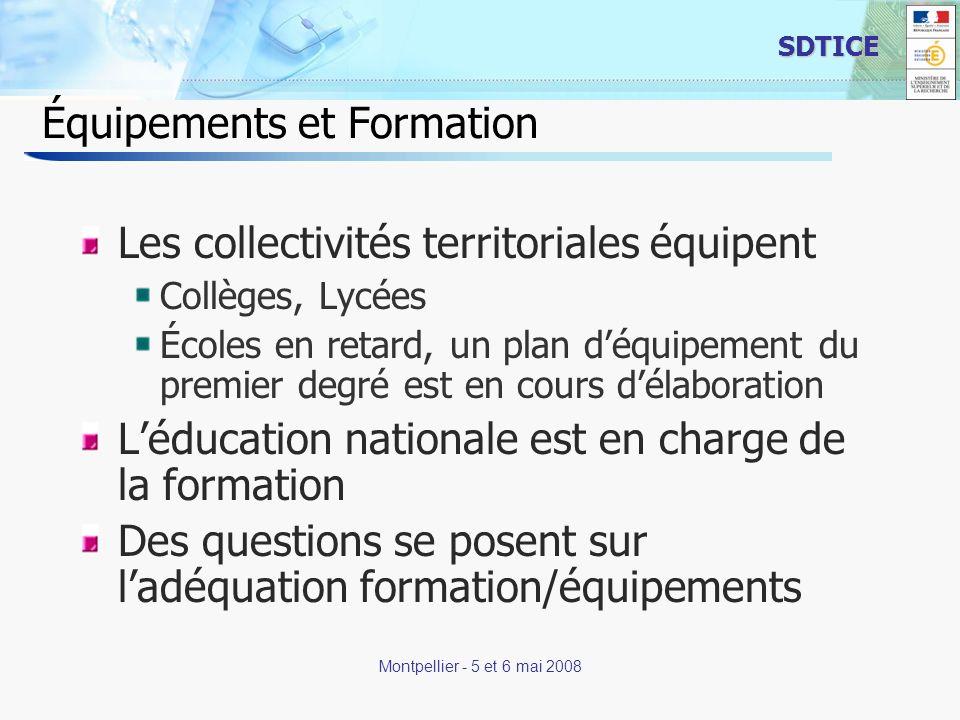 12 SDTICE Montpellier - 5 et 6 mai 2008 Équipements et Formation Les collectivités territoriales équipent Collèges, Lycées Écoles en retard, un plan d