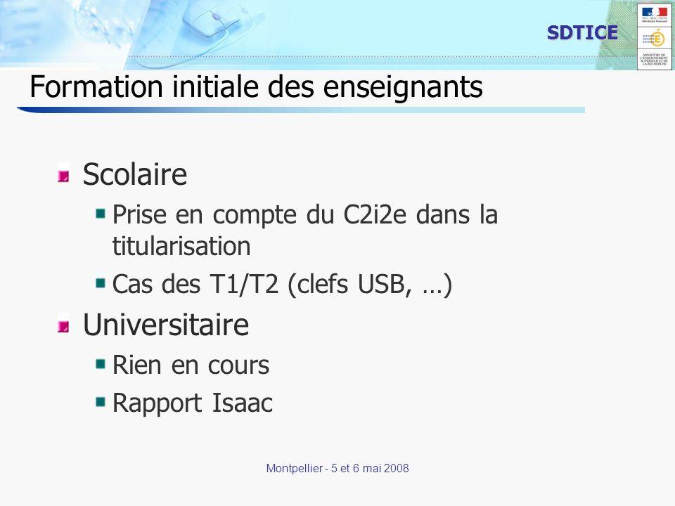 15 SDTICE Montpellier - 5 et 6 mai 2008 Formation initiale des enseignants Scolaire Prise en compte du C2i2e dans la titularisation Cas des T1/T2 (cle