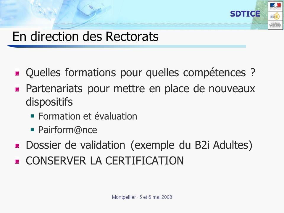 18 SDTICE Montpellier - 5 et 6 mai 2008 En direction des Rectorats Quelles formations pour quelles compétences ? Partenariats pour mettre en place de