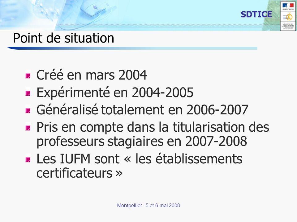 2 SDTICE Montpellier - 5 et 6 mai 2008 Point de situation Créé en mars 2004 Expérimenté en 2004-2005 Généralisé totalement en 2006-2007 Pris en compte