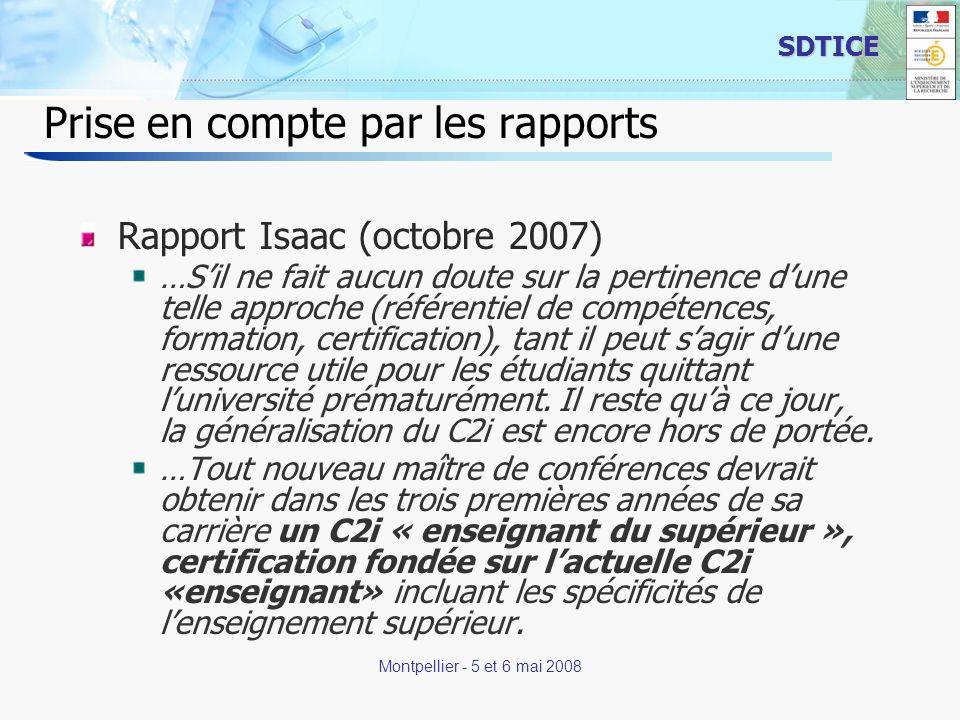 6 SDTICE Montpellier - 5 et 6 mai 2008 Prise en compte par les rapports Rapport Isaac (octobre 2007) …Sil ne fait aucun doute sur la pertinence dune t