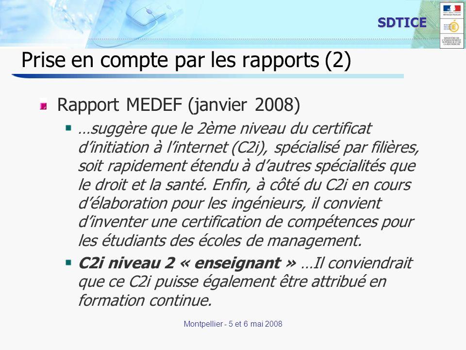 7 SDTICE Montpellier - 5 et 6 mai 2008 Prise en compte par les rapports (2) Rapport MEDEF (janvier 2008) …suggère que le 2ème niveau du certificat din