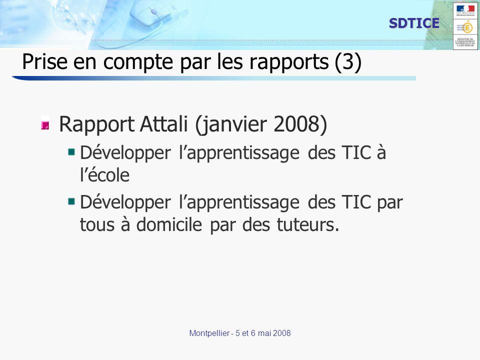 8 SDTICE Montpellier - 5 et 6 mai 2008 Prise en compte par les rapports (3) Rapport Attali (janvier 2008) Développer lapprentissage des TIC à lécole D