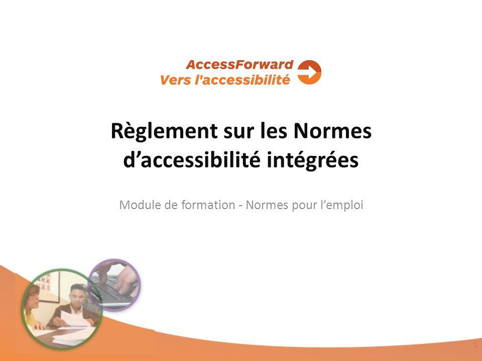 Règlement sur les Normes daccessibilité intégrées Module de formation - Normes pour lemploi 1