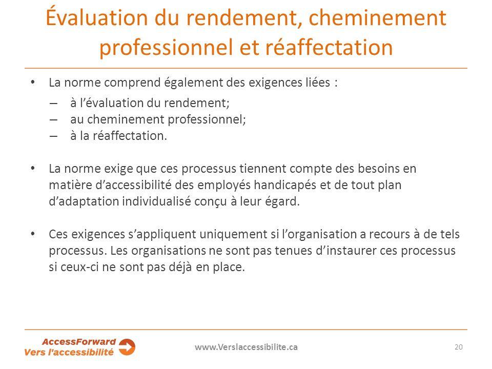 Évaluation du rendement, cheminement professionnel et réaffectation La norme comprend également des exigences liées : – à lévaluation du rendement; – au cheminement professionnel; – à la réaffectation.
