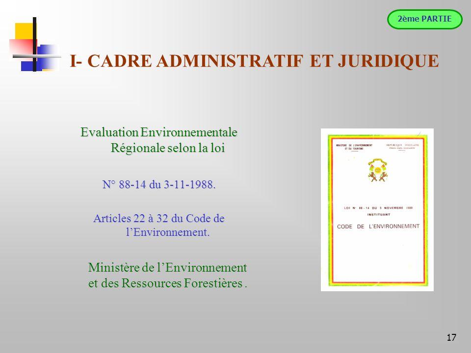 17 Evaluation Environnementale Régionale selon la loi N° 88-14 du 3-11-1988.