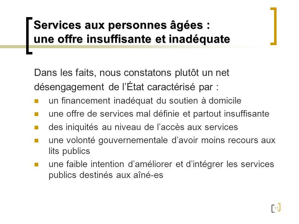 11 Services aux personnes âgées : une offre insuffisante et inadéquate Dans les faits, nous constatons plutôt un net désengagement de lÉtat caractéris