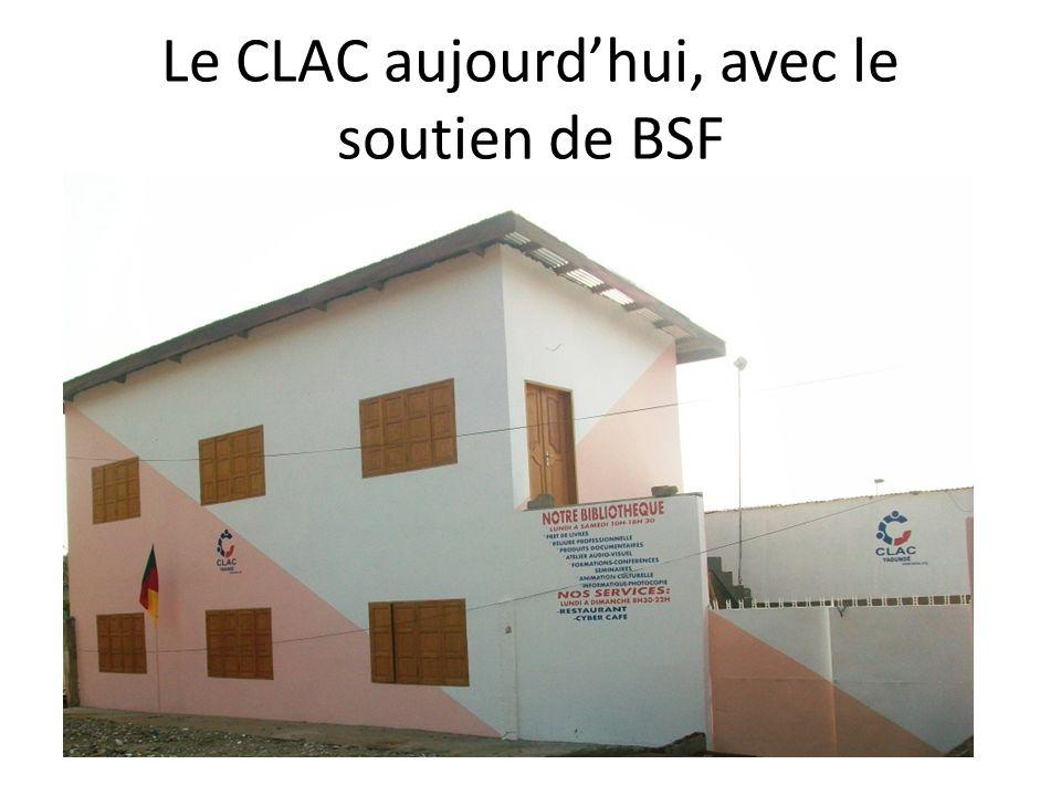 Le CLAC aujourdhui, avec le soutien de BSF