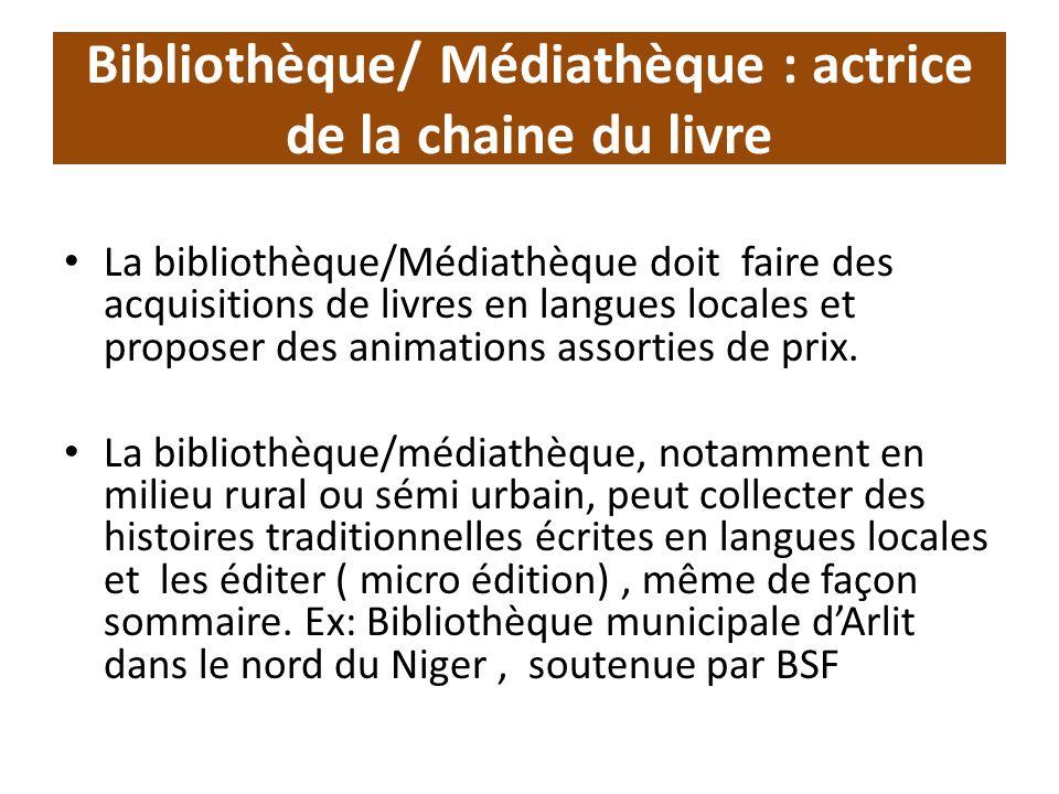 Bibliothèque/ Médiathèque : actrice de la chaine du livre La bibliothèque/Médiathèque doit faire des acquisitions de livres en langues locales et proposer des animations assorties de prix.