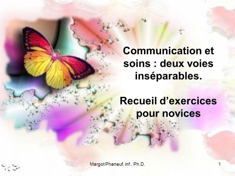 Margot Phaneuf, inf., Ph.D.1 Communication et soins : deux voies inséparables.