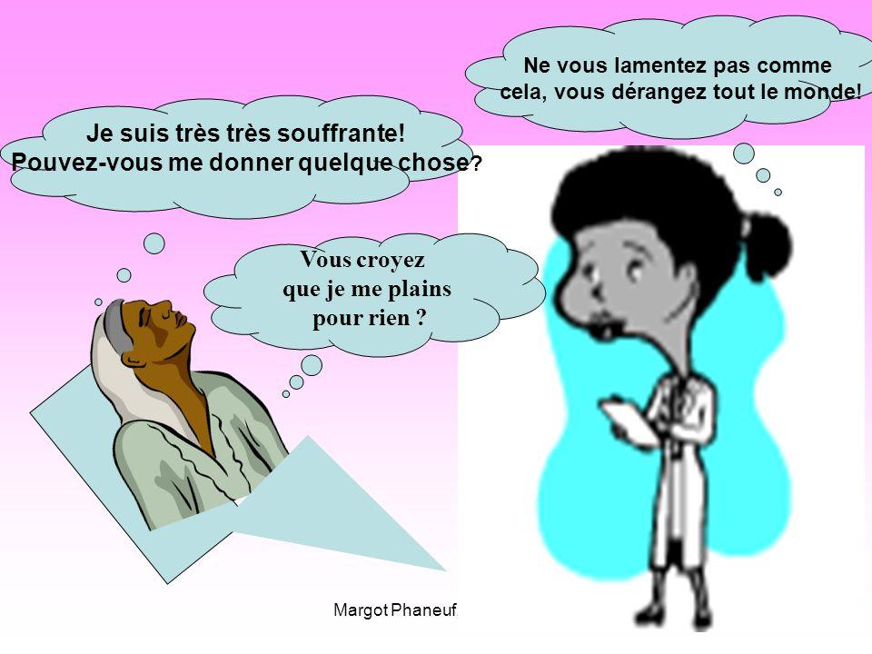 Margot Phaneuf, inf., Ph.D.26 Je suis très très souffrante.