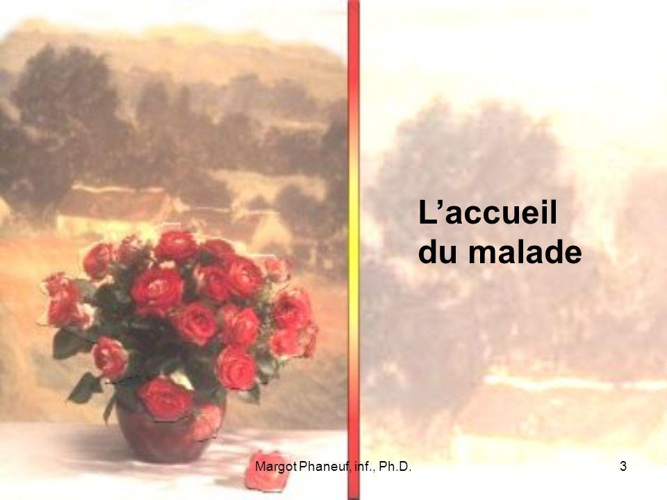 Margot Phaneuf, inf., Ph.D.3 Laccueil du malade