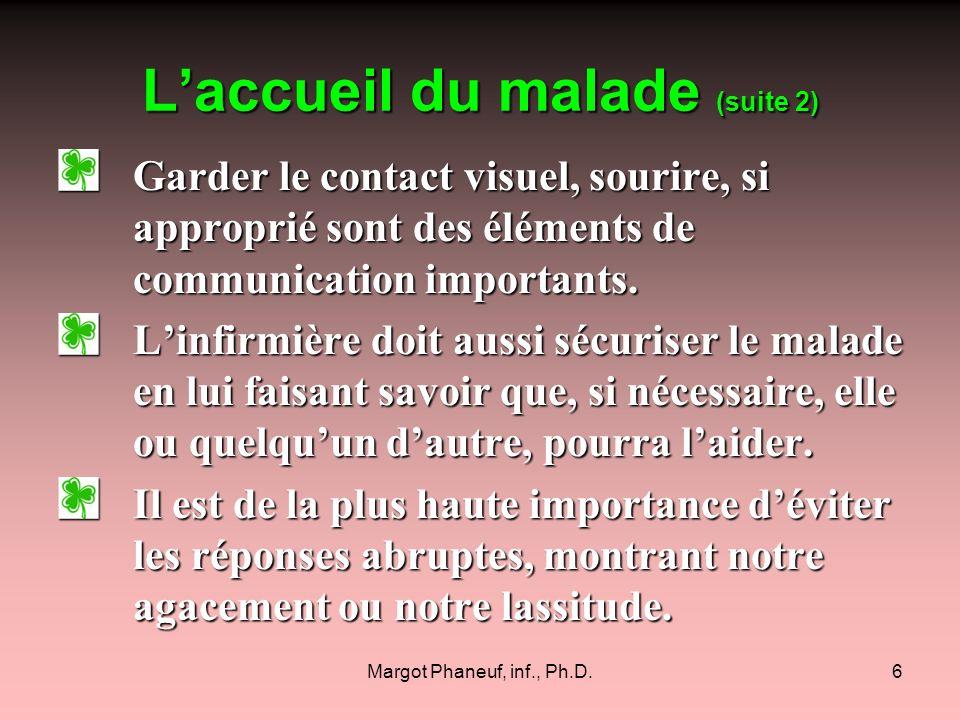 Margot Phaneuf, inf., Ph.D.47 Je suis fatiguée dêtre ici… Je voudrais partir, voir mes amis Tu es bien capricieuse!!.