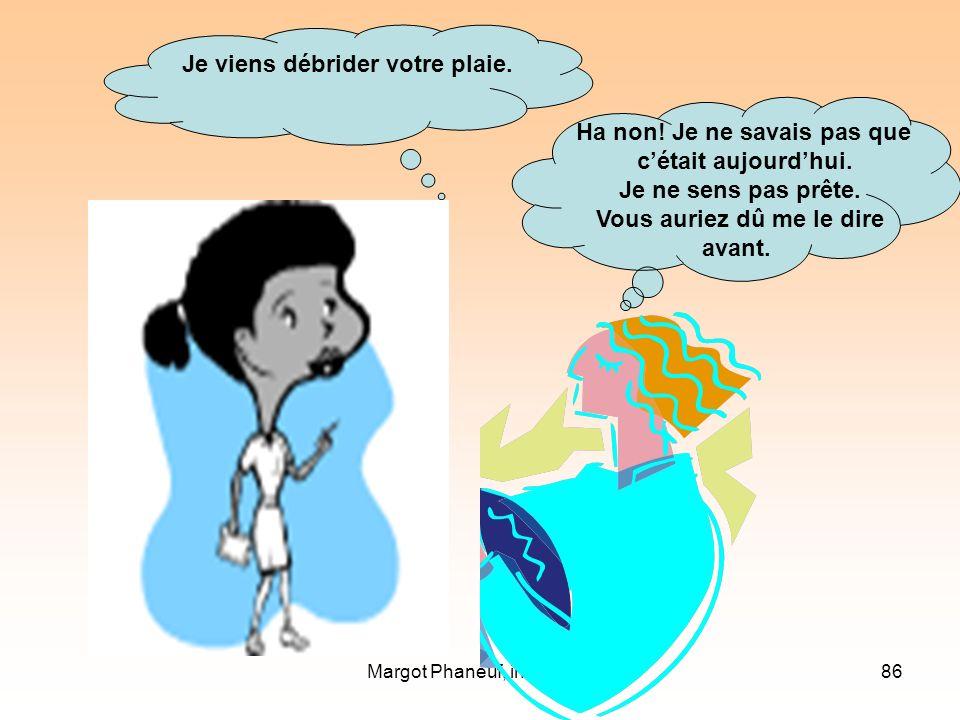 Margot Phaneuf, inf., Ph.D.86 Ha non.Je ne savais pas que cétait aujourdhui.