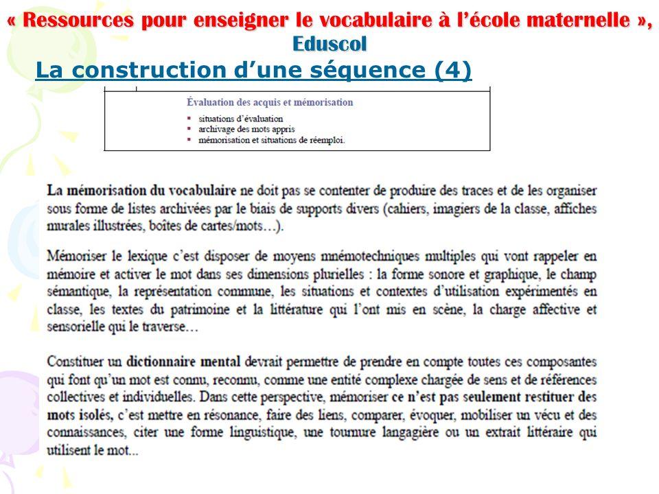 « Ressources pour enseigner le vocabulaire à lécole maternelle », Eduscol La construction dune séquence (4)