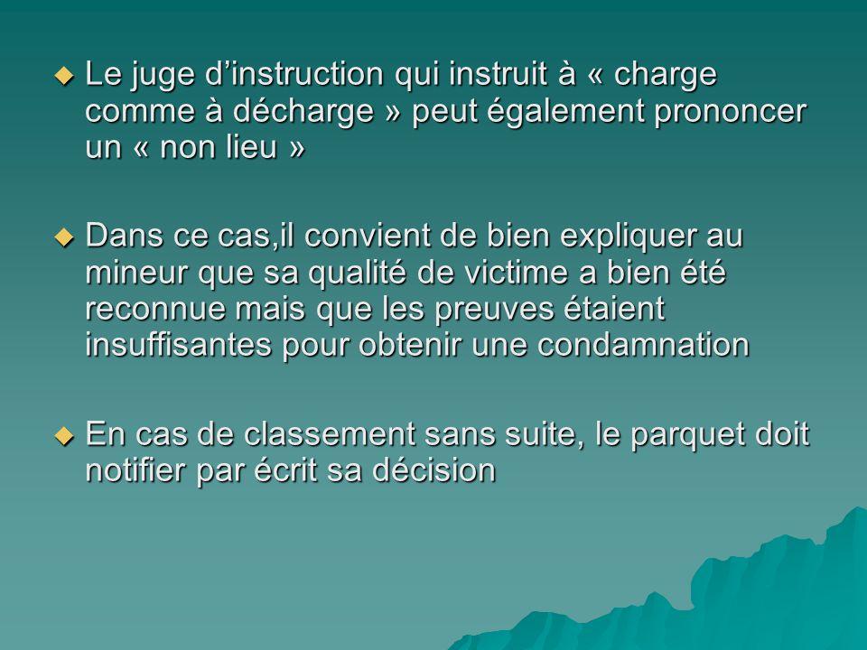 Le juge dinstruction qui instruit à « charge comme à décharge » peut également prononcer un « non lieu » Le juge dinstruction qui instruit à « charge