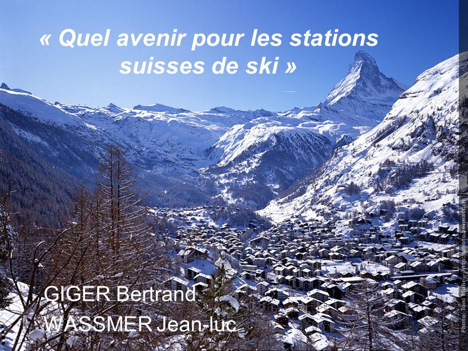 « Quel avenir pour les stations suisses de ski » GIGER Bertrand WASSMER Jean-luc