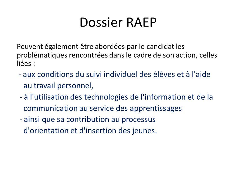 Dossier RAEP Peuvent également être abordées par le candidat les problématiques rencontrées dans le cadre de son action, celles liées : - aux conditio
