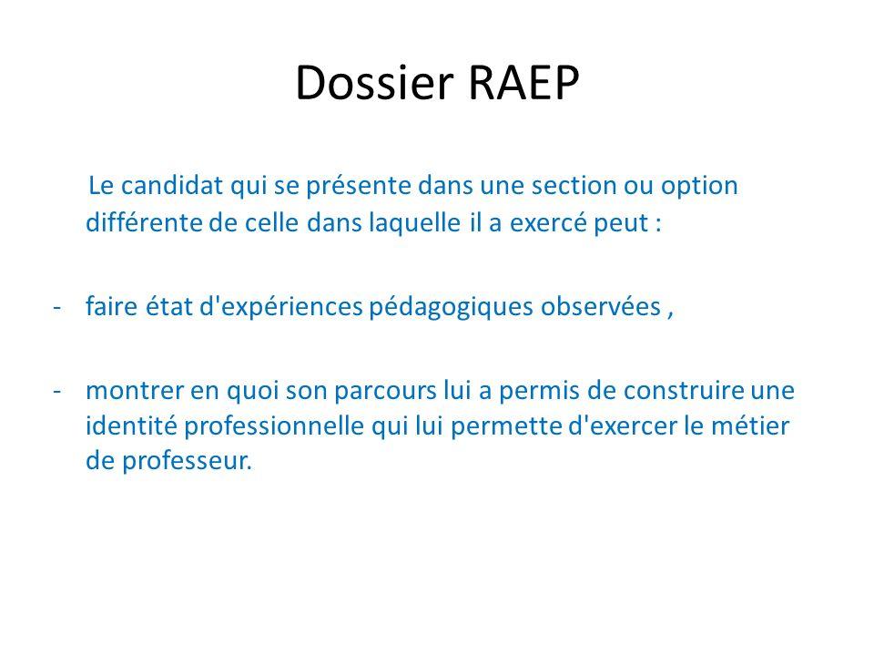 Dossier RAEP Le candidat qui se présente dans une section ou option différente de celle dans laquelle il a exercé peut : -faire état d'expériences péd