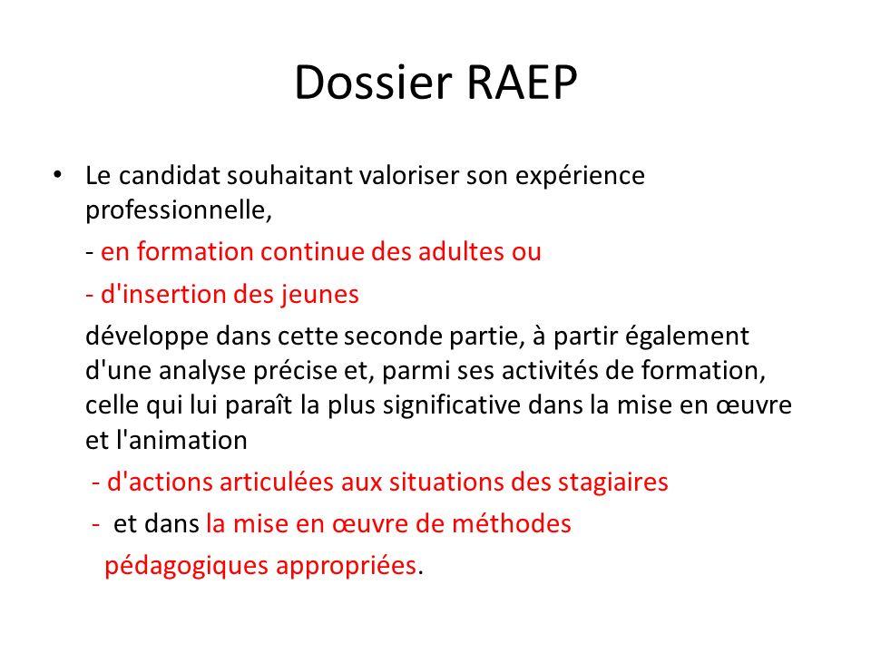 Dossier RAEP Le candidat souhaitant valoriser son expérience professionnelle, - en formation continue des adultes ou - d'insertion des jeunes développ