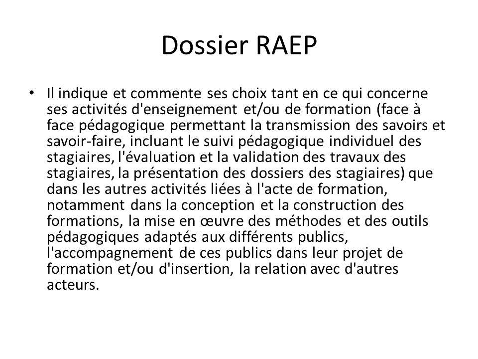 Dossier RAEP Il indique et commente ses choix tant en ce qui concerne ses activités d'enseignement et/ou de formation (face à face pédagogique permett