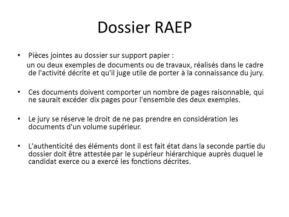 Dossier RAEP Pièces jointes au dossier sur support papier : un ou deux exemples de documents ou de travaux, réalisés dans le cadre de l'activité décri