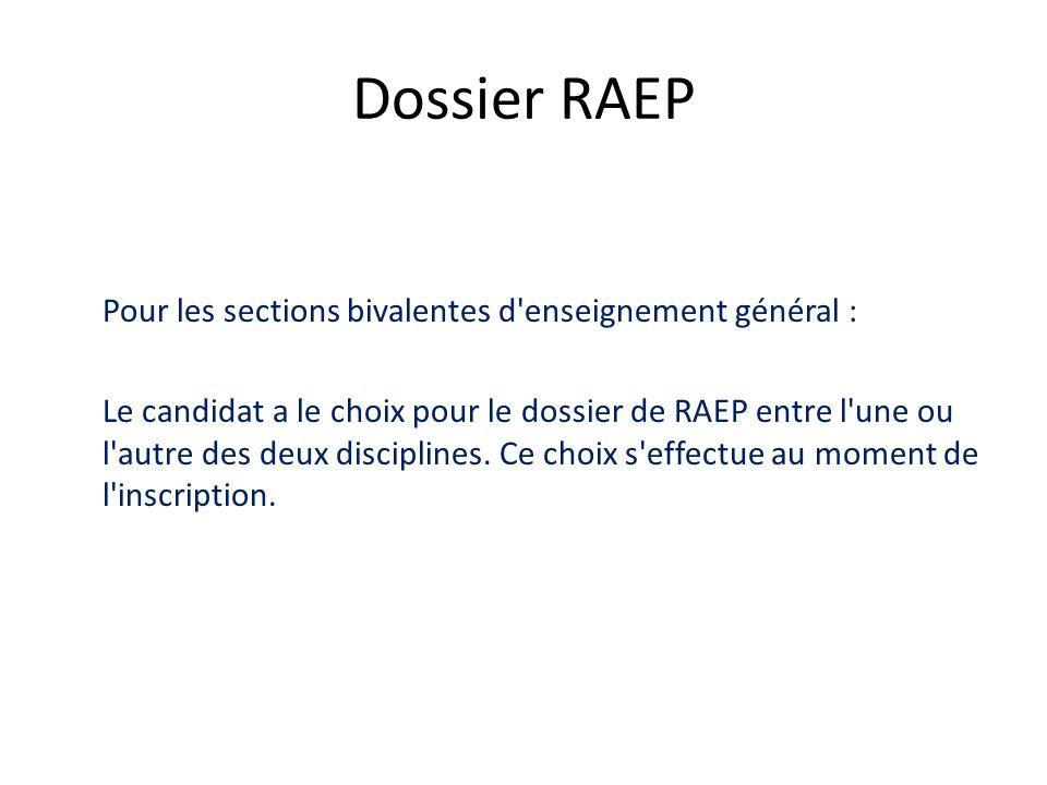 Dossier RAEP Pour les sections bivalentes d'enseignement général : Le candidat a le choix pour le dossier de RAEP entre l'une ou l'autre des deux disc