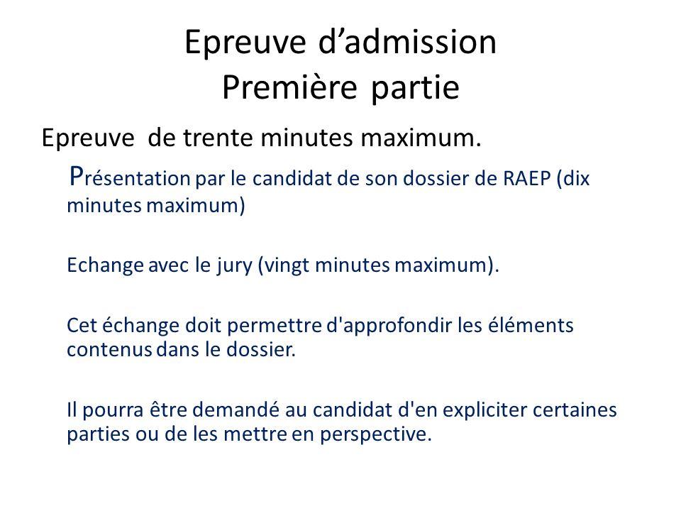 Epreuve dadmission Première partie Epreuve de trente minutes maximum. P résentation par le candidat de son dossier de RAEP (dix minutes maximum) Echan