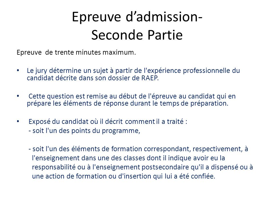 Epreuve dadmission- Seconde Partie Epreuve de trente minutes maximum.