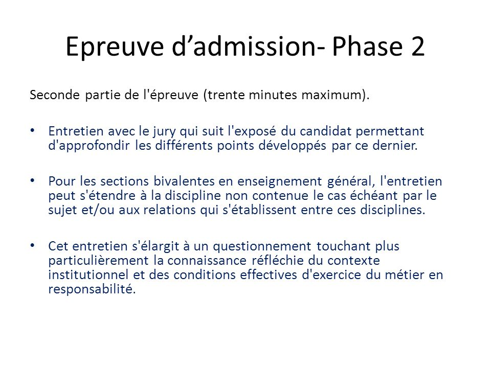 Epreuve dadmission- Phase 2 Seconde partie de l épreuve (trente minutes maximum).