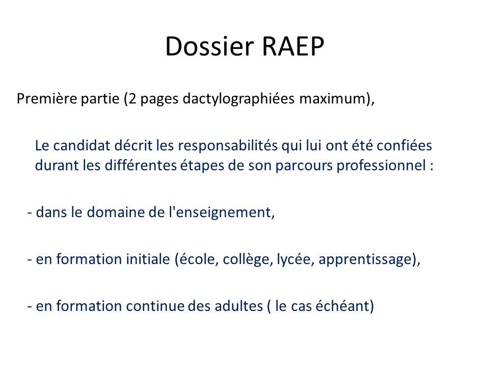 Dossier RAEP Première partie (2 pages dactylographiées maximum), Le candidat décrit les responsabilités qui lui ont été confiées durant les différente
