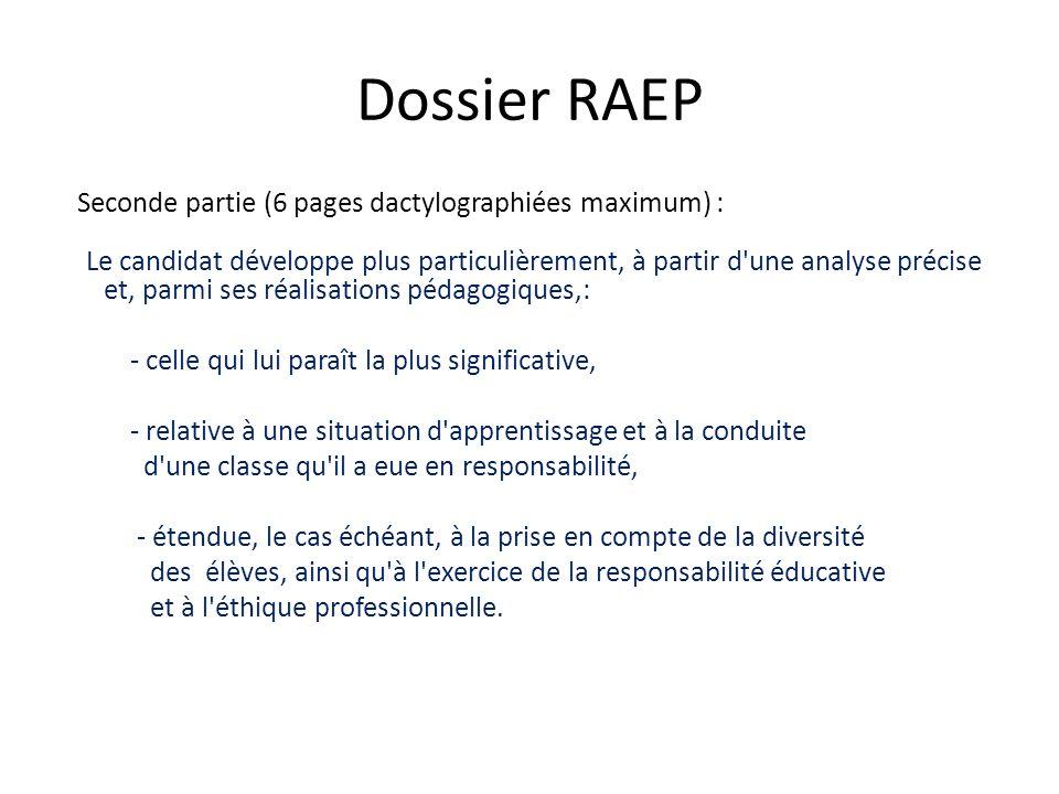 Dossier RAEP Seconde partie (6 pages dactylographiées maximum) : Le candidat développe plus particulièrement, à partir d'une analyse précise et, parmi