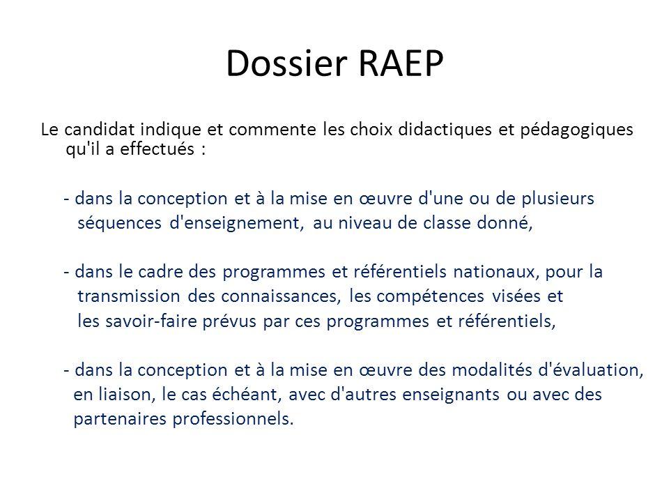 Dossier RAEP Le candidat indique et commente les choix didactiques et pédagogiques qu'il a effectués : - dans la conception et à la mise en œuvre d'un
