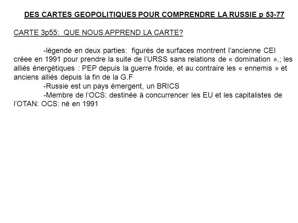 DES CARTES GEOPOLITIQUES POUR COMPRENDRE LA RUSSIE p 53-77 CARTE 3p55: QUE NOUS APPREND LA CARTE.