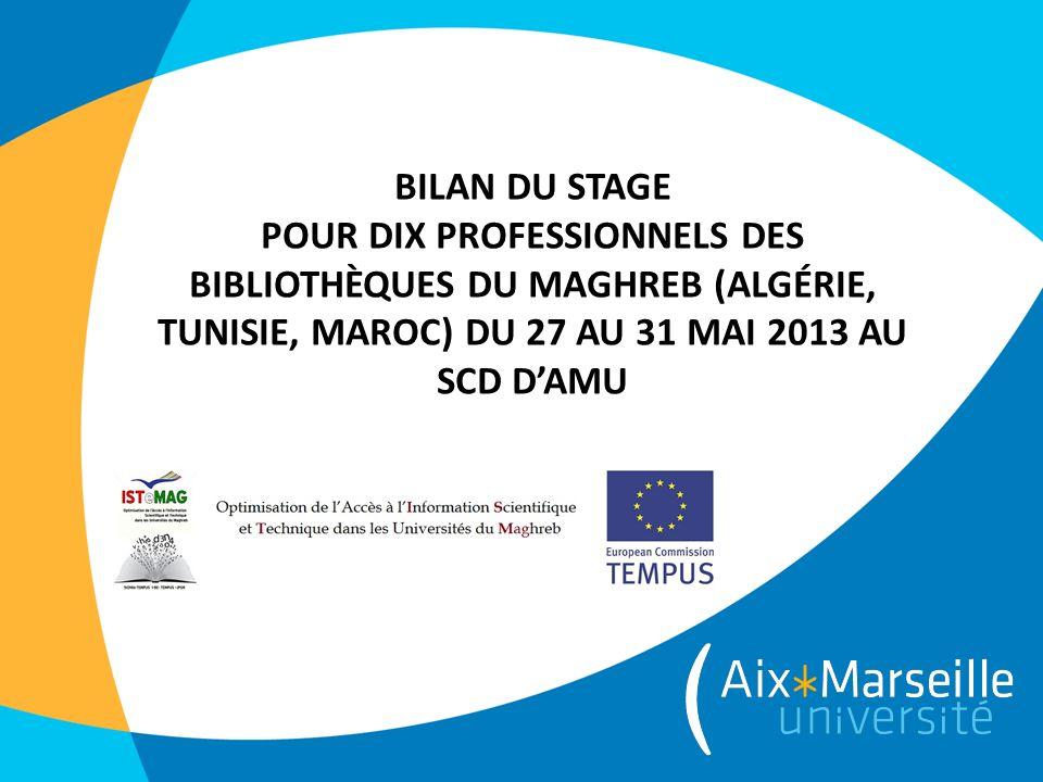 BILAN DU STAGE POUR DIX PROFESSIONNELS DES BIBLIOTHÈQUES DU MAGHREB (ALGÉRIE, TUNISIE, MAROC) DU 27 AU 31 MAI 2013 AU SCD DAMU