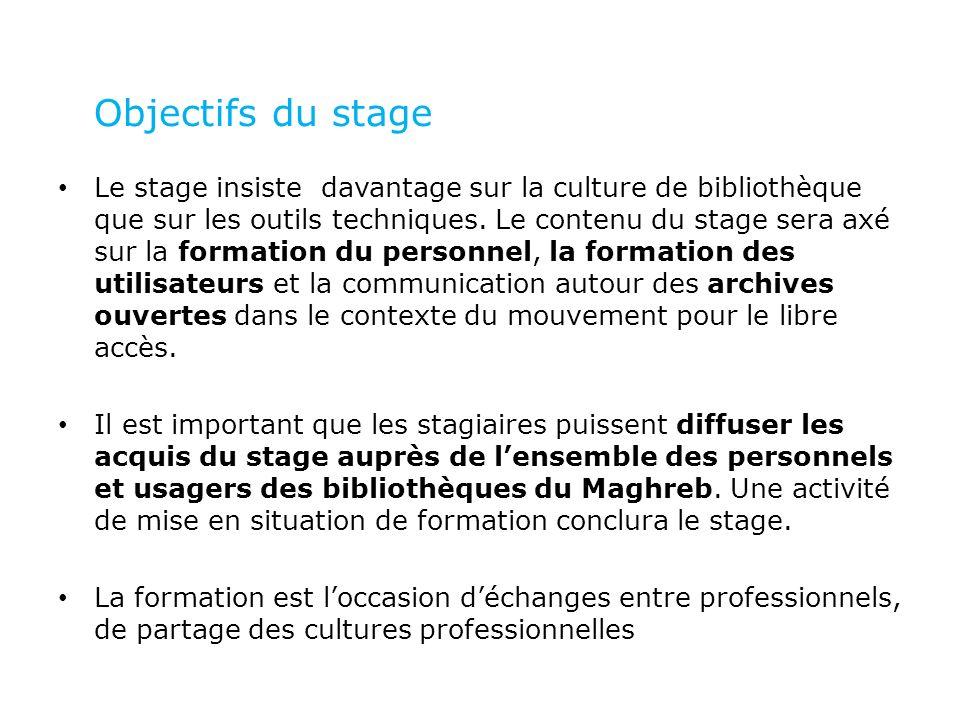 Objectifs du stage Le stage insiste davantage sur la culture de bibliothèque que sur les outils techniques. Le contenu du stage sera axé sur la format