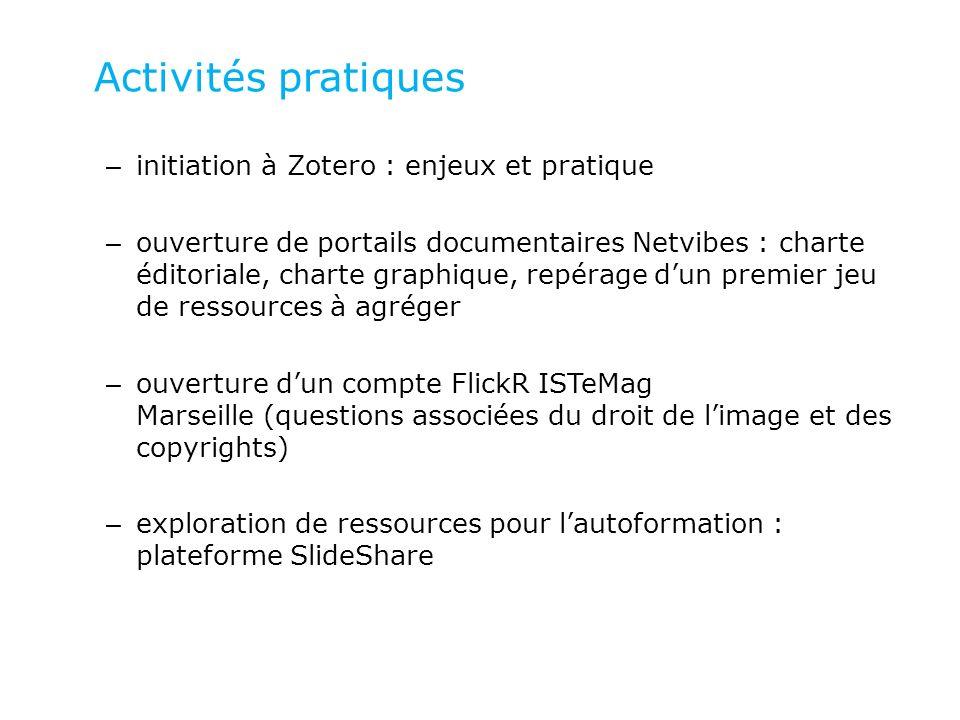 Activités pratiques – initiation à Zotero : enjeux et pratique – ouverture de portails documentaires Netvibes : charte éditoriale, charte graphique, r