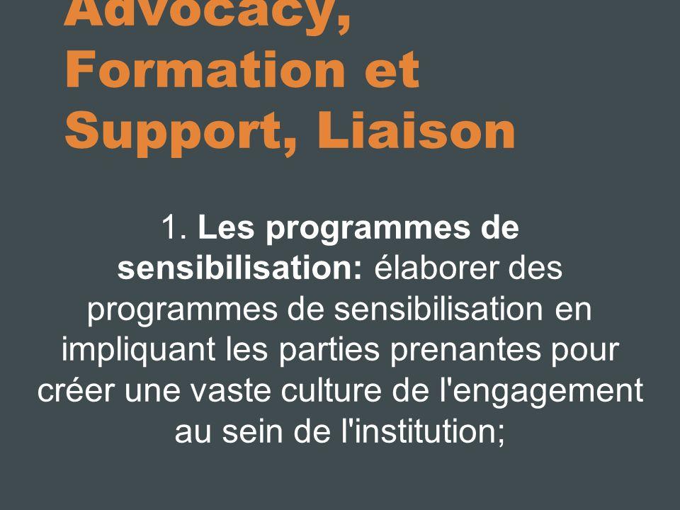 Advocacy, Formation et Support, Liaison 1. Les programmes de sensibilisation: élaborer des programmes de sensibilisation en impliquant les parties pre