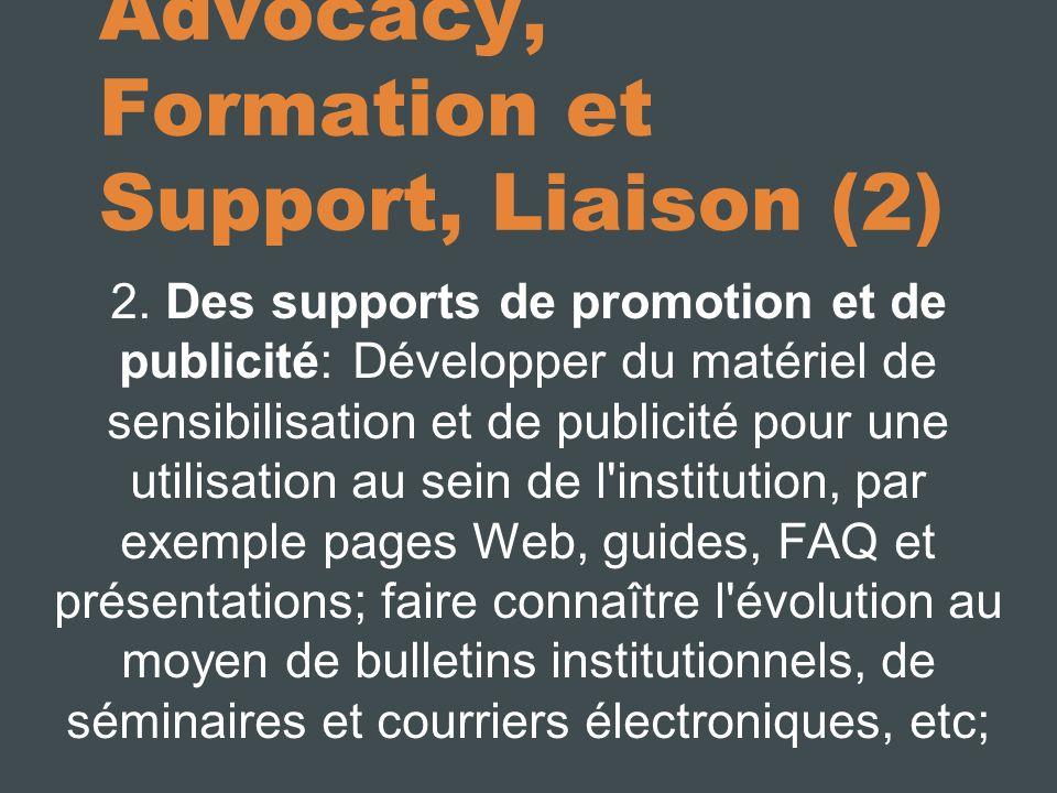 Advocacy, Formation et Support, Liaison (2) 2. Des supports de promotion et de publicité: Développer du matériel de sensibilisation et de publicité po