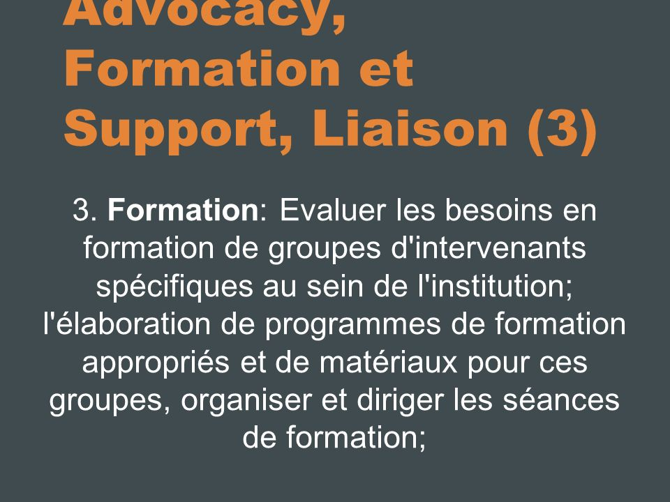 Advocacy, Formation et Support, Liaison (3) 3.